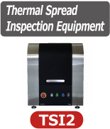 Thermal Spread Inspection Equipment TSI